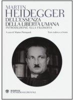 Dell'essenza della libertà umana - Martin Heidegger