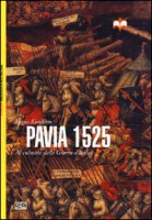 Pavia 1525. Al culmine delle Guerre d'Italia - Konstam Angus