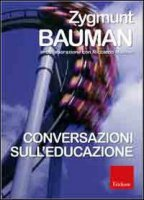 Conversazioni sull'educazione - Bauman Zygmunt, Mazzeo Riccardo