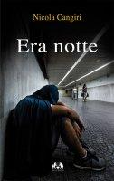 Era notte - Nicola Cangiri