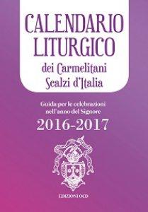 Copertina di 'Calendario liturgico dei Carmelitani Scalzi d'Italia. Guida per le celebrazioni nell'anno del Signore 2016-2017'