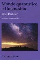 Mondo quantistico e Umanesimo - Doplicher Sergio