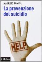 La prevenzione del suicidio - Maurizio Pompili
