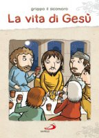 La vita di Gesù - Vecchini Silvia