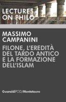 Filone, l'eredità del tardo antico e la formazione dell'Islam - Campanini Massimo