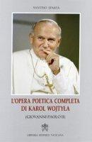 Opera poetica completa di Karol Wojtyla (Giovanni Paolo II) - Spartà Santino