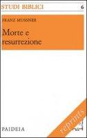 Morte e resurrezione - Mussner Franz