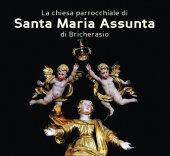Chiesa parrocchiale di Santa Maria Assunta di Bricherasio. Ad maiorem Dei gloriam. L'arte a servizio del divino. (La) - Valentina Bertea