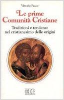 Le prime comunità cristiane. Tradizioni e tendenze nel cristianesimo delle origini - Fusco Vittorio