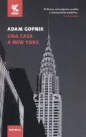 Una casa a New York - Gopnik Adam