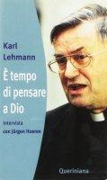 È tempo di pensare a Dio. Intervista con Jurgen Hoeren - Lehmann Karl