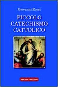 Copertina di 'Piccolo catechismo cattolico'