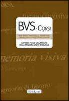 BVS-Corsi. Batteria per la valutazione della memoria visiva e spaziale. Con CD-ROM