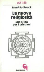 Copertina di 'La nuova religiosità. Una sfida per i cristiani (gdt 186)'