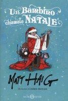 Un bambino chiamato Natale - Matt Haig