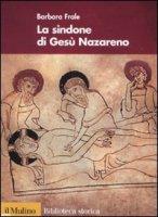 La Sindone di Gesù Nazareno - Frale Barbara