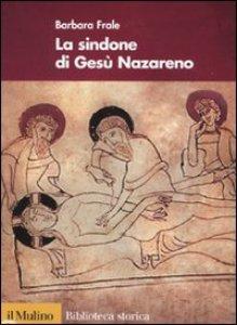 Copertina di 'La Sindone di Gesù Nazareno'