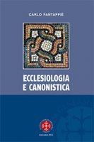 Ecclesiologia e canonistica - Carlo Fantappiè