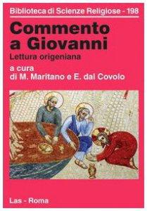 Copertina di 'Commento a Giovanni. Lettura origeniana'