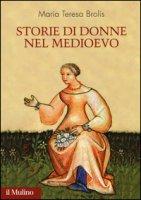 Storie di donne nel Medioevo - Brolis Maria Teresa