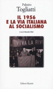 Copertina di 'Il 1956 e la via italiana al socialismo'