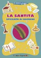 La santità spiegata ai bambini - Antonella Pandini