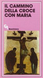 Copertina di 'Il cammino della croce con Maria'