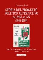 Storia del progetto politico alternativo dal MSI ad AN (1946-2009). Vol. 2/1 - Rasi Gaetano