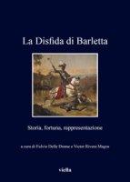La disfida di Barletta. Storia, fortuna, rappresentazione