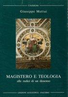 Magistero e teologia - Giuseppe Mattai