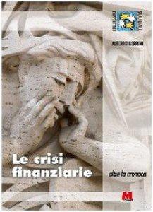 Copertina di 'Le crisi finanziarie. Oltre la cronaca'