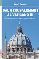 Dal Gerusalemme I al Vaticano III - Luigi Sandri