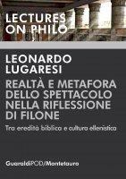 Realtà e metafora dello spettacolo nella riflessione di Filone - Leonardo Lugaresi