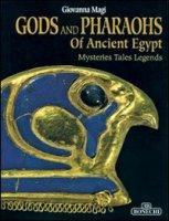 Dei e faraoni dell'antico Egitto. Ediz. inglese - Magi Giovanna