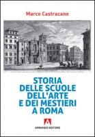 Storia delle scuole dell'arte e dei mestieri a Roma - Castracane Marco