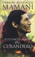 L' ultimo viaggio del curandero - Huarache Mamani Hernán