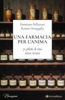 Una farmacia per l'anima - Damiano Pellizzari, Romeo Sinigaglia
