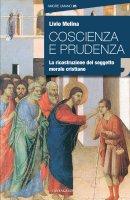 Coscienza e prudenza - Livio Melina