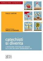 Catechisti si diventa - Paolo Sartor