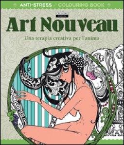Copertina di 'Art Noveau. Una terapia creativa per l'anima. Antistress'