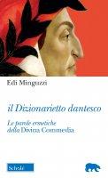 Dizionarietto dantesco. Le parole ermetiche della Divina Commedia. (Il) - Edi Minguzzi