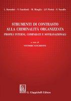 Strumenti di contrasto alla criminalità  organizzata - Michela Miraglia, Jean Paul Pierini, Vittorio Fanchiotti