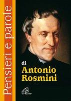 Pensieri e parole di Antonio Rosmini - Olimpia Cavallo