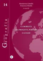 La mobilità tra progetti, percorsi e luoghi - Gattullo Mariateresa, Rinella Francesca