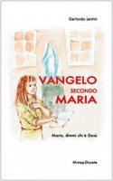 Vangelo secondo Maria. Maria, dimmi chi è Gesù - Lentini Gerlando