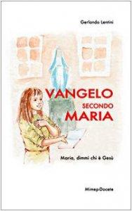 Copertina di 'Vangelo secondo Maria. Maria, dimmi chi è Gesù'