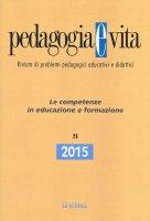 Pedagogia e vita. 73/2015: Competenze in educazione e formazione. (Le)
