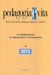Copertina di 'Pedagogia e vita. 73/2015: Competenze in educazione e formazione. (Le)'