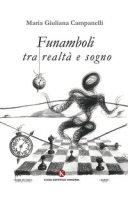 Funamboli tra realtà e sogno - Campanelli Maria Giuliana