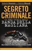 Segreto criminale. La vera storia della banda della Magliana - Notariale Raffaella, Minardi Sabrina